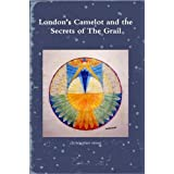 London's Camelot and the Secrets of the Grailby Christopher Street