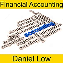 Financial Accounting | Livre audio Auteur(s) : Daniel Low Narrateur(s) : Daniel Low