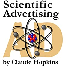 Scientific Advertising (       UNABRIDGED) by Claude Hopkins Narrated by Ty Carthage