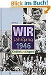 Wir vom Jahrgang 1946: Kindheit und J...