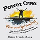Power Over Pornography: The Breakthrough Formula for Overcoming Pornography Addiction Hörbuch von Brian Brandenburg Gesprochen von: Brian Brandenburg