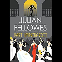 Past Imperfect Audiobook by Julian Fellowes Narrated by Richard Morant