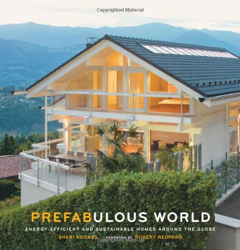 Prefabulous World: Energy-Efficient and Sustainable Homes Around the Globe (Modular Homes compare prices)