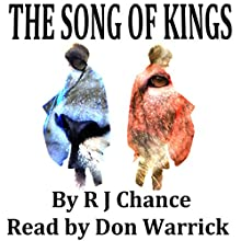 The Song of Kings: Book 1 (       UNABRIDGED) by R. J. Chance Narrated by Don Warrick
