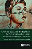 Criminal Law and the Rights of the Child in Muslim States: A Comparative and Analytical Perspective