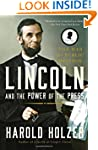 Lincoln and the Power of the Press: T...