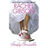 Simply Irresistible: Chinooks Hockey Team Series, Book 1by Rachel Gibson