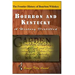 Bourbon & Kentucky: A History Distilled