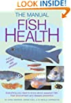 Manual of Fish Health: Everything You...