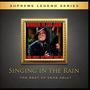Singing in the Rain - the Best of Gene Kelly