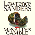 McNally's Gamble: Archy McNally, Book 7 Audiobook by Lawrence Sanders Narrated by Victor Bevine