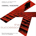 The Successor: A Novel Audiobook by Ismail Kadare Narrated by Bernard Setaro Clark