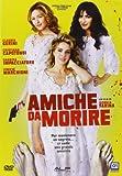 Amiche_da_morire [Italia] [DVD]