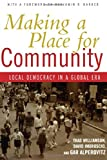 img - for Making a Place for Community: Local Democracy in a Global Era book / textbook / text book
