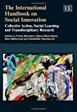 img - for The International Handbook on Social Innovation: Collective Action, Social Learning and Transdisciplinary Research (Elgar Original Reference) book / textbook / text book