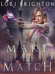 Make Me A Match (The Matchmaker Book 1)