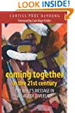 Coming Together in the 21st Century: The Bible's Message in an Age of Diversity