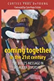 Coming Together in the 21st Century: The Bibles Message in an Age of Diversity