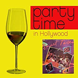 Party Time In Hollywood by Tropic Vibe Productions
