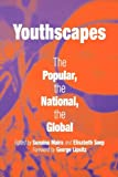 img - for Youthscapes: The Popular, the National, the Global book / textbook / text book