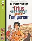 """Afficher """"La Véritable histoire de Titus le jeune romain gracié par l'empereur"""""""