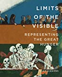 img - for Limits of the Visible: Representing the Great Hunger (Famine Folios) book / textbook / text book