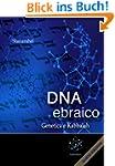 DNA ebraico, genetica e kabbalah (Ita...
