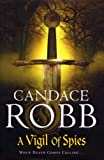 Candace Robb A Vigil of Spies (Owen Archer Mysteries 10)