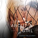 About a Girl Audiobook by Sarah McCarry Narrated by Renata Friedman
