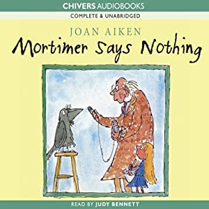 Mortimer Says Nothing | [Joan Aiken]