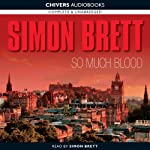 So Much Blood (       UNABRIDGED) by Simon Brett Narrated by Simon Brett