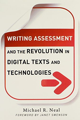 Writing Assessment and the Revolution in Digital Texts and Technologies (Language & Literacy Series) (Language and L