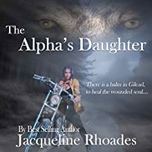 The Alpha's Daughter: The Wolvers, Book 3 (       UNABRIDGED) by Jacqueline Rhoades Narrated by Holly Adams