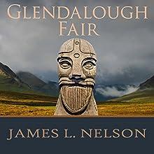 Glendalough Fair: The Norsemen Saga, Book 4 Audiobook by James L. Nelson Narrated by Shaun Grindell