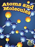 Atoms and Molecules (My Science Library, 4-5)