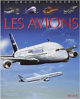 Amazon.fr La Grande imagerie : Les Avions Emilie Beaumont, Agnès