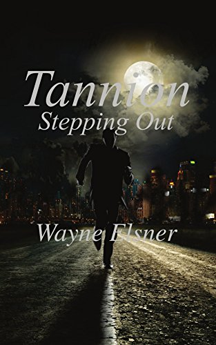 Book: Tannion Stepping Out - Book Two in the Tannion Series by Wayne Elsner