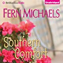 Southern Comfort (       UNABRIDGED) by Fern Michaels Narrated by Jeffrey Cummings