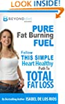 Pure Fat Burning Fuel: Follow This Si...