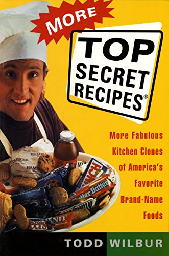 more-top-secret-recipes-more-fabulous-kitchen-clones-of-americas-favorite-brand-name-foods