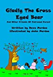 img - for Gladly The Cross Eyed Bear: And Other Friends Of Fairwood Forest book / textbook / text book