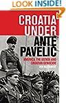 Croatia Under Ante Pavelic: America,...