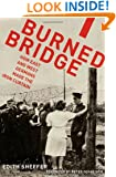 Burned Bridge: How East and West Germans Made the Iron Curtain
