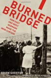 """Edith Sheffer, """"Burned Bridge: How East and West Germans Made the Iron Curtain"""" (Oxford UP, 2011)"""