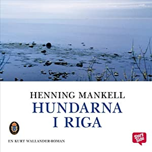 Hundarna i Riga [The Dogs of Riga] | [Henning Mankell]