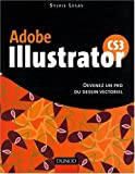 Illustrator Cs3 - 1�re Edition - Devenez un Pro du Dessin Vectoriel