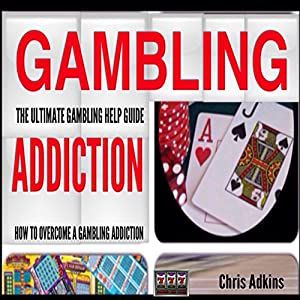 The Ultimate Gambling Addiction Help Guide Audiobook