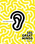 101 Great Minds on Music, Brands and...