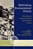 img - for Rethinking Environmental History: World-System History and Global Environmental Change (Globalization and the Environment) book / textbook / text book