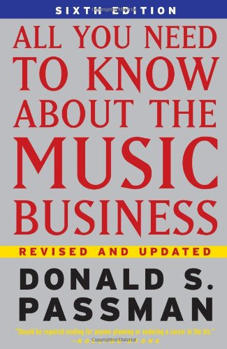 All You Need to Know About the Music Business  6th Edition